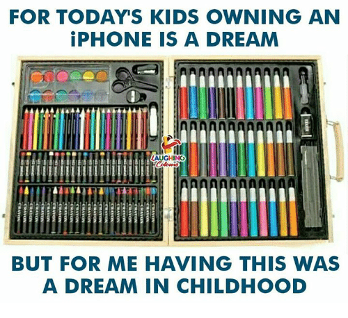 A Dream, Iphone, and Kids: FOR TODAY'S KIDS OWNING AN  iPHONE IS A DREAM  LAUGHING  BUT FOR ME HAVING THIS WAS  A DREAM IN CHILDHOOD
