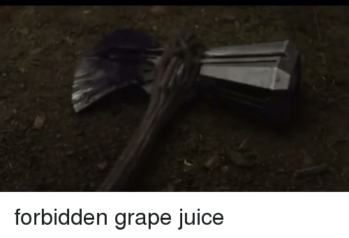 Juice, Grape, and Grape Juice: forbidden grape juice