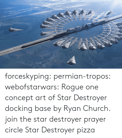 rogue-one: forceskyping:  permian-tropos:  webofstarwars: Rogue one concept art of Star Destroyer docking base by Ryan Church. join the star destroyer prayer circle   Star Destroyer pizza
