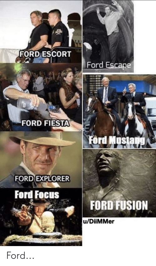 Ford Focus: FORD ESCORT  Ford Escape  FORD FIESTA  Ford Mostang  FORD EXPLORER  Ford Focus  FORD FUSION  u/DiiMMer Ford...