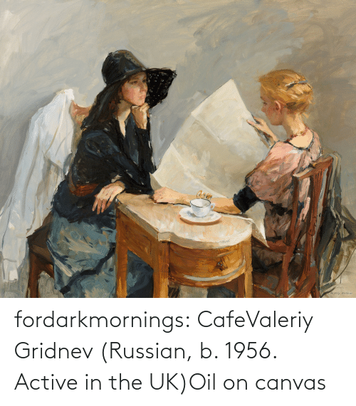 Canvas: fordarkmornings:  CafeValeriy Gridnev (Russian, b. 1956. Active in the UK)Oil on canvas
