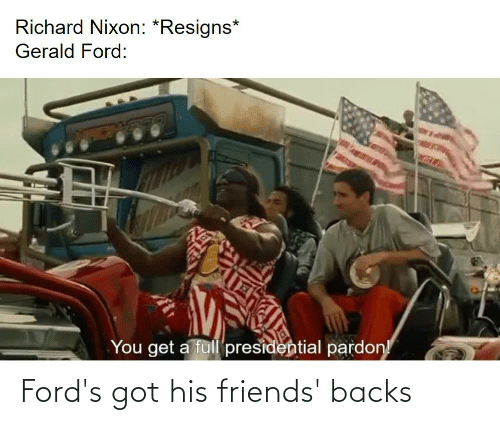 Fords: Ford's got his friends' backs