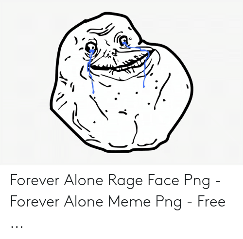 Forever Alone Rage Face: Forever Alone Rage Face Png - Forever Alone Meme Png - Free ...