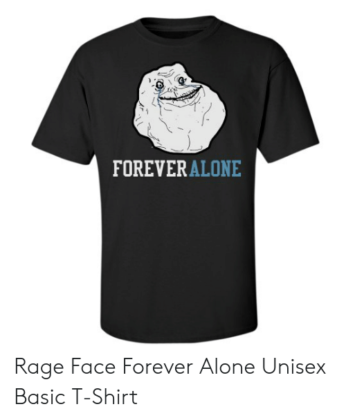 Forever Alone Rage Face: FOREVERALONE Rage Face Forever Alone Unisex Basic T-Shirt