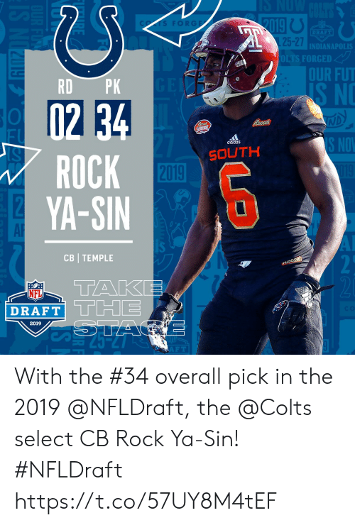 NFL draft: FORGE  DRAFT  25-27  INDIANAPOLIS  OLTS FORGED  OUR FUT  RD PK  S NO  adidas  ROCK  YA-SIN  SOUTH  2019  AR  CB TEMPLE  TAKE  NFL  DRAFT  2019  F T With the #34 overall pick in the 2019 @NFLDraft, the @Colts select CB Rock Ya-Sin! #NFLDraft https://t.co/57UY8M4tEF