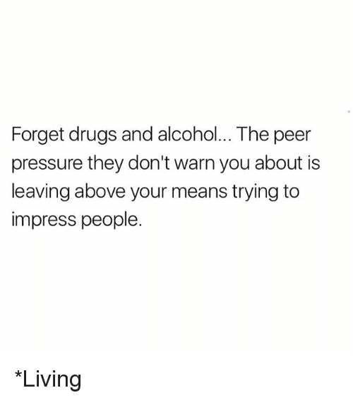 warne: Forget drugs and alcohol... The peer  pressure they don't warn you about is  leaving above your means trying to  impress people. *Living