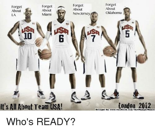 london 2012: Forget Forget  About  Forget  About  About  New Jersey  Miami  10  It's All About ream USA!  Forget  About  Oklahoma  London 2012  facebook  /Theolympic Memes Who's READY?