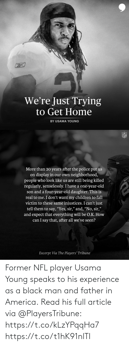NFL: Former NFL player Usama Young speaks to his experience as a black man and father in America.  Read his full article via @PlayersTribune: https://t.co/kLzYPqqHa7 https://t.co/t1hK91nlTI