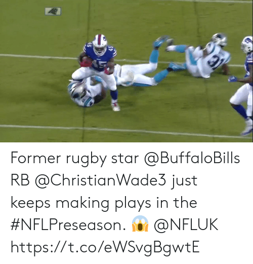 Rugby: Former rugby star @BuffaloBills RB @ChristianWade3 just keeps making plays in the #NFLPreseason. 😱 @NFLUK https://t.co/eWSvgBgwtE
