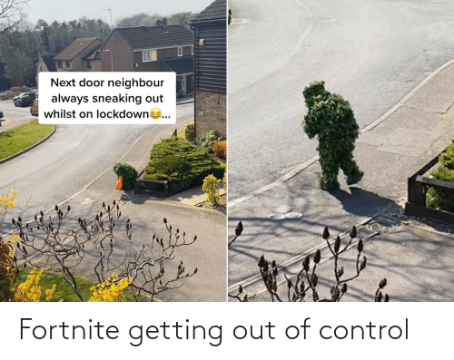 out of control: Fortnite getting out of control