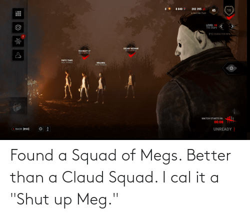 """Claud: Found a Squad of Megs. Better than a Claud Squad. I cal it a """"Shut up Meg."""""""