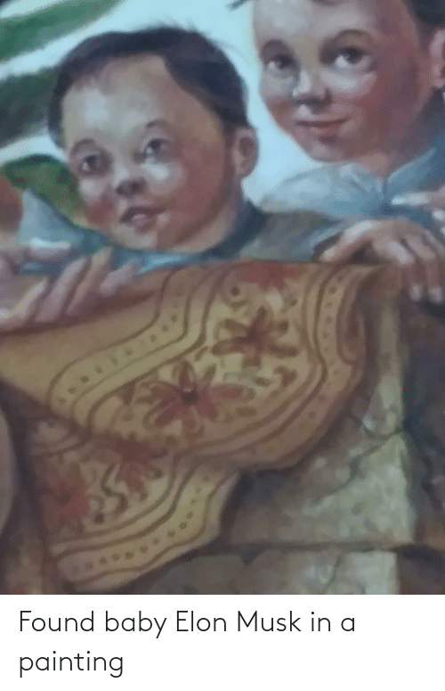 elon musk: Found baby Elon Musk in a painting