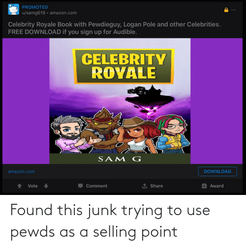 junk: Found this junk trying to use pewds as a selling point