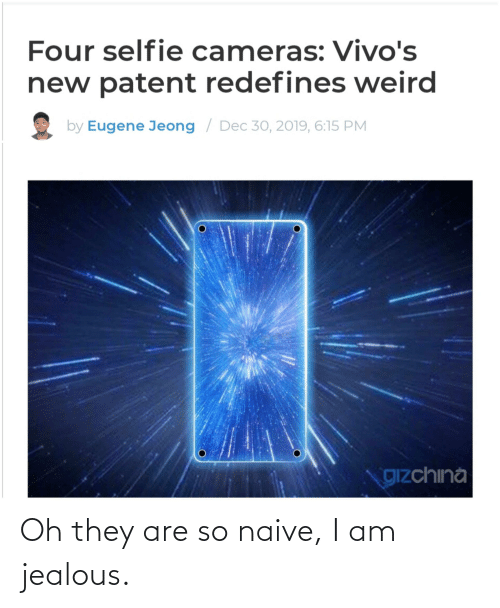 patent: Four selfie cameras: Vivo's  new patent redefines weird  by Eugene Jeong / Dec 30, 2019, 6:15 PM  gizchina Oh they are so naive, I am jealous.