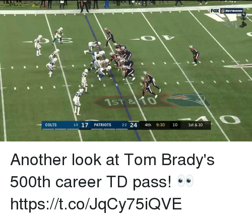 Indianapolis Colts, Memes, and Patriotic: FOX  1ST &10  COLTS  13 17 PATRIOTS 22 24 4th 9:30 10 1st &10 Another look at Tom Brady's 500th career TD pass! 👀 https://t.co/JqCy75iQVE