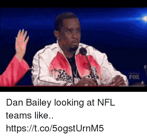 Football, Nfl, and Sports: FOX Dan Bailey looking at NFL teams like.. https://t.co/5ogstUrnM5
