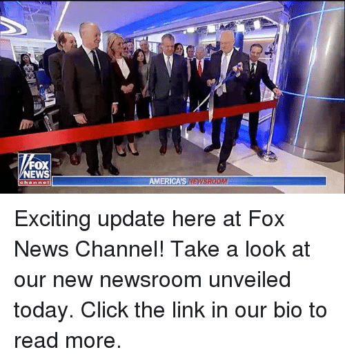 Click, Memes, and News: FOX  EWS  channel  AMERICA'S NEWSROO Exciting update here at Fox News Channel! Take a look at our new newsroom unveiled today. Click the link in our bio to read more.