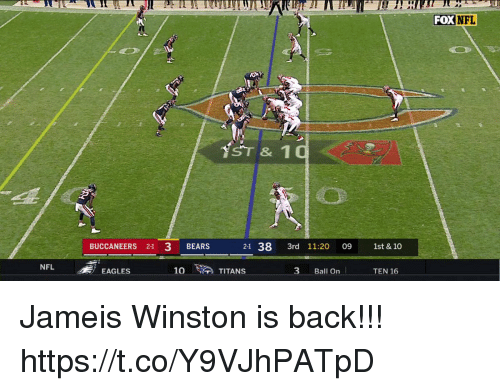Philadelphia Eagles, Jameis Winston, and Nfl: FOX  FL  ST & 10  BUCCANEERS 21 3 BEARS  21 38 3rd 11:20 09 1st & 10  NFL  EAGLES  10  TITANS  3 Ball On  TEN 16 Jameis Winston is back!!!  https://t.co/Y9VJhPATpD