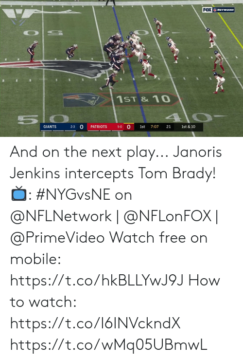 tom brady: FOX NETWORK  1ST &10  5 0  2-3 0  0  GIANTS  PATRIOTS  7:07  21  5-0  1st  1st & 10 And on the next play...  Janoris Jenkins intercepts Tom Brady!   📺: #NYGvsNE on @NFLNetwork | @NFLonFOX | @PrimeVideo Watch free on mobile: https://t.co/hkBLLYwJ9J  How to watch: https://t.co/I6INVckndX https://t.co/wMq05UBmwL
