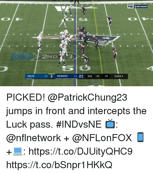 Indianapolis Colts, Memes, and Patriotic: FOX  NETWORK  2ND3  5  COLTS  13 3 PATRIOTS 22 21 2nd :44 19 2nd & 3 PICKED!  @PatrickChung23 jumps in front and intercepts the Luck pass. #INDvsNE  📺: @nflnetwork + @NFLonFOX 📱+💻: https://t.co/DJUityQHC9 https://t.co/bSnpr1HKkQ
