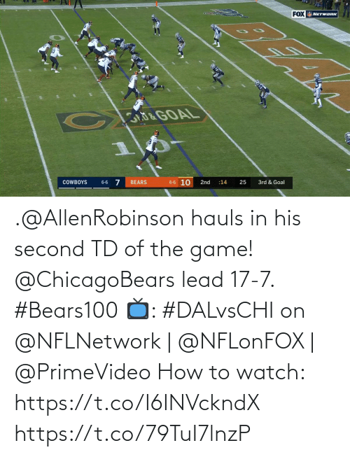 Bears: FOX NETWORK  &GOAL  6-6 10  BEARS  COWBOYS  2nd  25  3rd & Goal  6-6  :14 .@AllenRobinson hauls in his second TD of the game!  @ChicagoBears lead 17-7. #Bears100  📺: #DALvsCHI on @NFLNetwork | @NFLonFOX | @PrimeVideo How to watch: https://t.co/I6INVckndX https://t.co/79TuI7lnzP