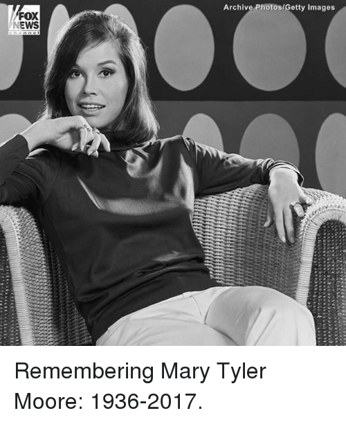 Moors: FOX  NEWS  Archive Photos/Getty Images Remembering Mary Tyler Moore: 1936-2017.