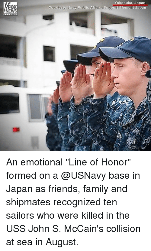 """Family, Friends, and Memes: FOX  NEWS  okosuka, Japan  Courtesy: Navy Public Affairs Support Element Japan An emotional """"Line of Honor"""" formed on a @USNavy base in Japan as friends, family and shipmates recognized ten sailors who were killed in the USS John S. McCain's collision at sea in August."""