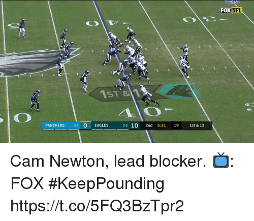 Cam Newton: FOX  NFL  1ST&1  PANTHERS3-2 0 EAGLES 3  10 2nd 5:31 19 1st 10 Cam Newton, lead blocker.  📺: FOX #KeepPounding https://t.co/5FQ3BzTpr2