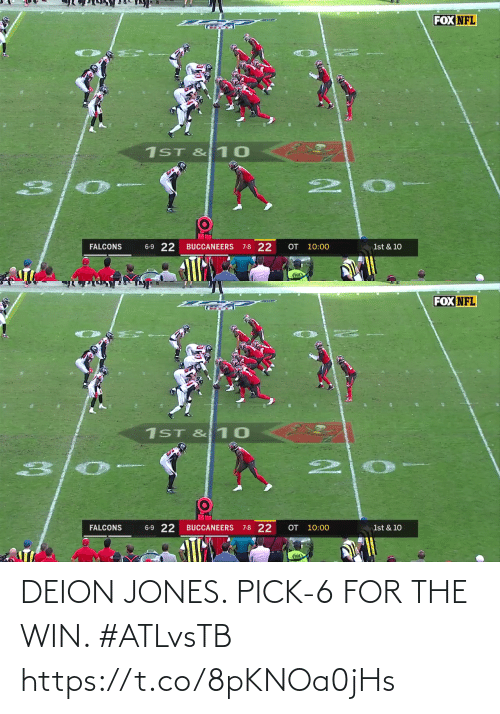 buccaneers: FOX NFL  1ST & 10  6-9 22  OT 10:00  7-8 22  FALCONS  BUCCANEERS  1st & 10   FOX NFL  1ST & 10  6-9 22  7-8 22  OT 10:00  BUCCANEERS  1st & 10  FALCONS  FOX DEION JONES. PICK-6 FOR THE WIN. #ATLvsTB https://t.co/8pKNOa0jHs