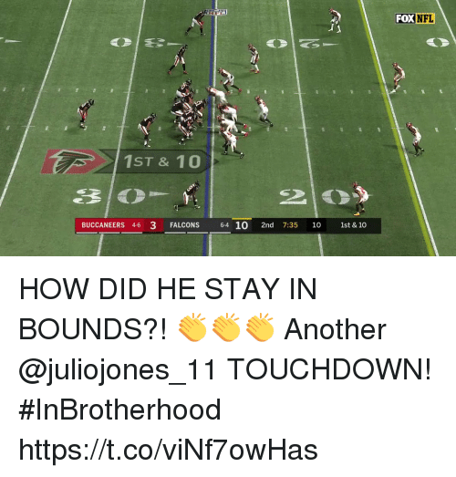 Memes, Nfl, and Falcons: FOX  NFL  1ST & 10  BUCCANEERS 4-6 3 FALCONS 64 10 2nd 7:35 10 1st & 10 HOW DID HE STAY IN BOUNDS?!  👏👏👏   Another @juliojones_11 TOUCHDOWN! #InBrotherhood https://t.co/viNf7owHas