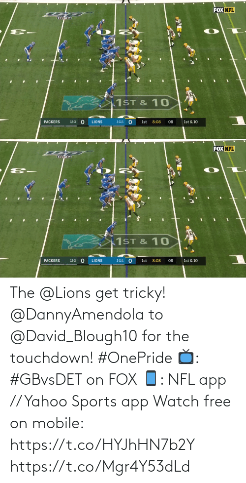 Packers: FOX NFL  1ST & 10  PACKERS  LIONS  8:08  08  1st & 10  12-3  3-11-1  1st   FOX NFL  1ST & 10  PACKERS  LIONS  8:08  1st & 10  12-3  3-11-1  1st  08 The @Lions get tricky!  @DannyAmendola to @David_Blough10 for the touchdown! #OnePride  📺: #GBvsDET on FOX 📱: NFL app // Yahoo Sports app Watch free on mobile: https://t.co/HYJhHN7b2Y https://t.co/Mgr4Y53dLd