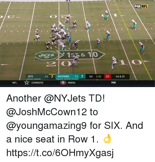 San Francisco 49ers, Dallas Cowboys, and Memes: FOX  NFL  210  ETS  3-3 7 DOLPHINS 3-2 7 1st 1:31 05 1st & 10  NFL  ③) 49ERS  COWBOYS  FOX Another @NYJets TD!  @JoshMcCown12 to @youngamazing9 for SIX.  And a nice seat in Row 1. 👌 https://t.co/6OHmyXgasj