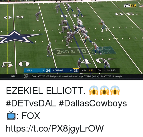 ezekiel-elliott: FOX NFL  2ND & 10  LIONS  1-2 24 COWBOYS 12 23 4th 1:23 09  2nd &10  NFL  文)  OAK ACTIVE: СВ Rodgers-Cromartie (hamstring), DT Hall (ankle)  INACTIVE: S Joseph EZEKIEL ELLIOTT. 😱😱😱  #DETvsDAL #DallasCowboys  📺: FOX https://t.co/PX8jgyLrOW