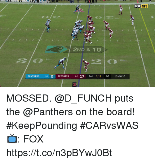 Memes, Nfl, and Washington Redskins: FOX NFL  2ND & 10  PANTHERS 31 0 REDSKINS 2-2 17 2nd 3:11 06 2nd &10  2 MOSSED.  @D_FUNCH puts the @Panthers on the board! #KeepPounding #CARvsWAS  📺: FOX https://t.co/n3pBYwJ0Bt