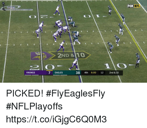 Philadelphia Eagles, Memes, and Nfl: FOX NFL  2ND &10  VIKINGS  7 EAGLES  38 4th 6:00 12 2nd & 10 PICKED! #FlyEaglesFly #NFLPlayoffs https://t.co/iGjgC6Q0M3