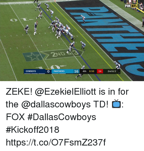 Dallas Cowboys, Memes, and Nfl: FOX  NFL  2ND &13  COWBOYS  O PANTHERS  16 4th 8:58 04 2nd & 3 ZEKE!  @EzekielElliott is in for the @dallascowboys TD!  📺: FOX #DallasCowboys #Kickoff2018 https://t.co/O7FsmZ237f