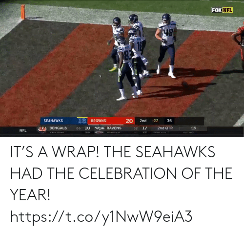 celebration: FOX NFL  83  18 BROWNS  20  SEAHAWKS  :22  2nd  36  2nd QTR  :15  EBENGALS  10  RAVENS  0-5  3-2  NFL  CHIEE IT'S A WRAP!   THE SEAHAWKS HAD THE CELEBRATION OF THE YEAR!   https://t.co/y1NwW9eiA3