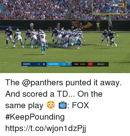 Memes, Nfl, and Giants: FOX  NFL  9D  3  GIANTS  1-3 3 PANTHERS 21 7 2nd 14:21 05 4th & 2 The @panthers punted it away. And scored a TD... On the same play 😳  📺: FOX #KeepPounding https://t.co/wjon1dzPjj
