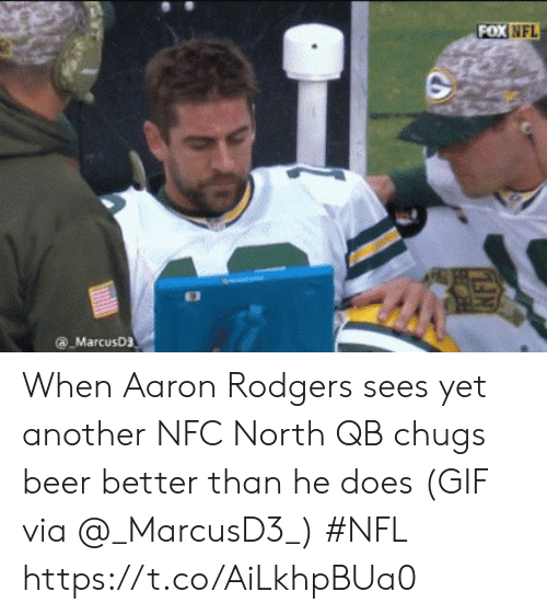 Aaron Rodgers: FOX  NFL  a MarcusD3 When Aaron Rodgers sees yet another NFC North QB chugs beer better than he does   (GIF via @_MarcusD3_) #NFL  https://t.co/AiLkhpBUa0
