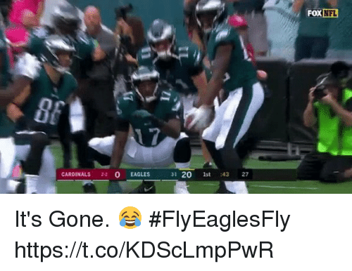 nfl cardinals: FOX  NFL  CARDINALS 22 0 EAGLES  31 20 st 43 27 It's Gone. 😂 #FlyEaglesFly https://t.co/KDScLmpPwR