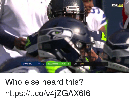 Dallas Cowboys, Football, and Nfl: FOX NFL  COWBOYS 11 O SEAHAWKS 02 72nd 6:40 Who else heard this? https://t.co/v4jZGAX6I6