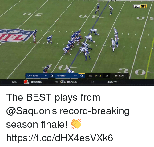 finale: FOX  NFL  da  2  COWBOYS 9-6 0 GIANTS 5-10 0 1st 14:18 12 1st & 10  NFL  BROWNS  7-7-1 > RAVENS  9-6  4:25 PM ET The BEST plays from @Saquon's record-breaking season finale! 👏 https://t.co/dHX4esVXk6