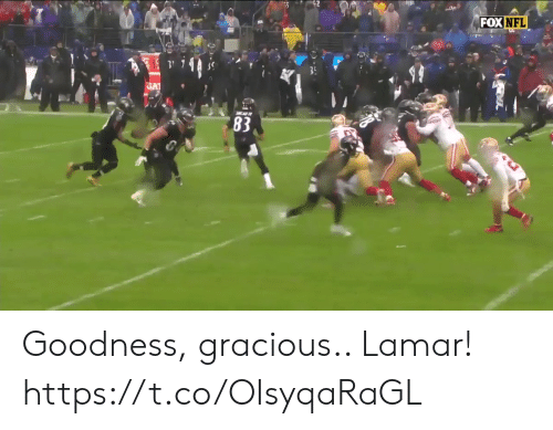 goodness: FOX NFL  GA  83 Goodness, gracious.. Lamar!  https://t.co/OIsyqaRaGL