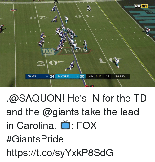 Memes, Nfl, and Giants: FOX  NFL  IST  13 24 PANTHERS 21 30 4th 1:15 16 1st & 10 .@SAQUON! He's IN for the TD and the @giants take the lead in Carolina.  📺: FOX #GiantsPride https://t.co/syYxkP8SdG