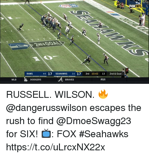 Braves: FOX NFL  RAMS  4-0 17 SEAHAWKS 2-2 17 3rd 10:43 13 2nd & Goal  FS1  MLB  DODGERS  BRAVES RUSSELL. WILSON. 🔥  @dangerusswilson escapes the rush to find @DmoeSwagg23 for SIX!  📺: FOX #Seahawks https://t.co/uLrcxNX22x