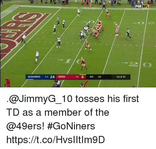 Tosses: FOX NFL  SEAHAWKS 64 24 49ERS  1-9 6 4th :06  1st & 10 .@JimmyG_10 tosses his first TD as a member of the @49ers! #GoNiners https://t.co/HvsIItIm9D