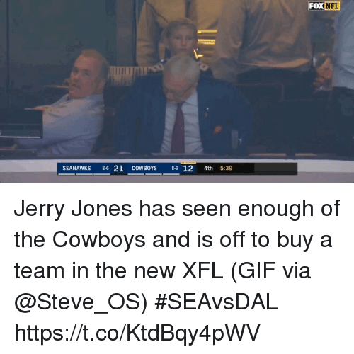 Dallas Cowboys, Gif, and Nfl: FOX  NFL  SEAHAWKS 86 21 COWBOYS 86 12 4th 5:39 Jerry Jones has seen enough of the Cowboys and is off to buy a team in the new XFL  (GIF via @Steve_OS) #SEAvsDAL https://t.co/KtdBqy4pWV