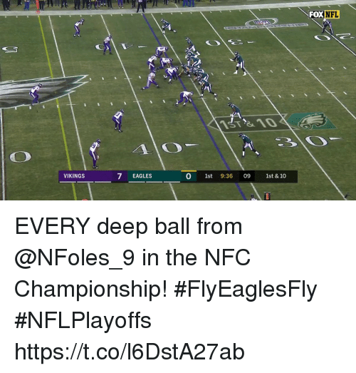 Philadelphia Eagles, Memes, and Nfl: FOX NFL  VIKINGS  7 EAGLES  0 1st 9:36 09 1st & 10 EVERY deep ball from @NFoles_9 in the NFC Championship! #FlyEaglesFly #NFLPlayoffs https://t.co/l6DstA27ab