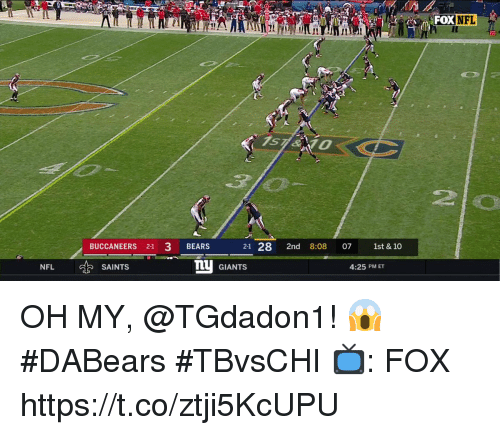 Memes, Nfl, and New Orleans Saints: FOX  OXNFL  Il  2lo  BUCCANEERS 21 3 BEARS  21 28 2nd 8:08 07 1st &10  NFL  mU GIANTS  SAINTS  4:25 PM ET OH MY, @TGdadon1! 😱   #DABears #TBvsCHI  📺: FOX https://t.co/ztji5KcUPU