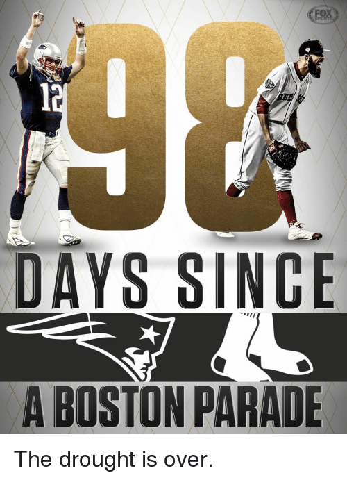 Fox Sport: FOX  SPORT  DAYS SINCE  A BOSTON PARADE The drought is over.